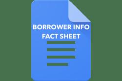 Borrower Info Fact Sheet