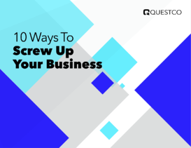 10 Ways to Screw Up Your Business